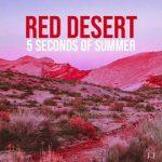 5 Seconds of Summer - Red Desert lyrics