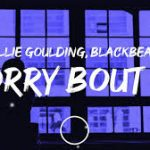 Ellie Goulding, blackbear - Worry About Me