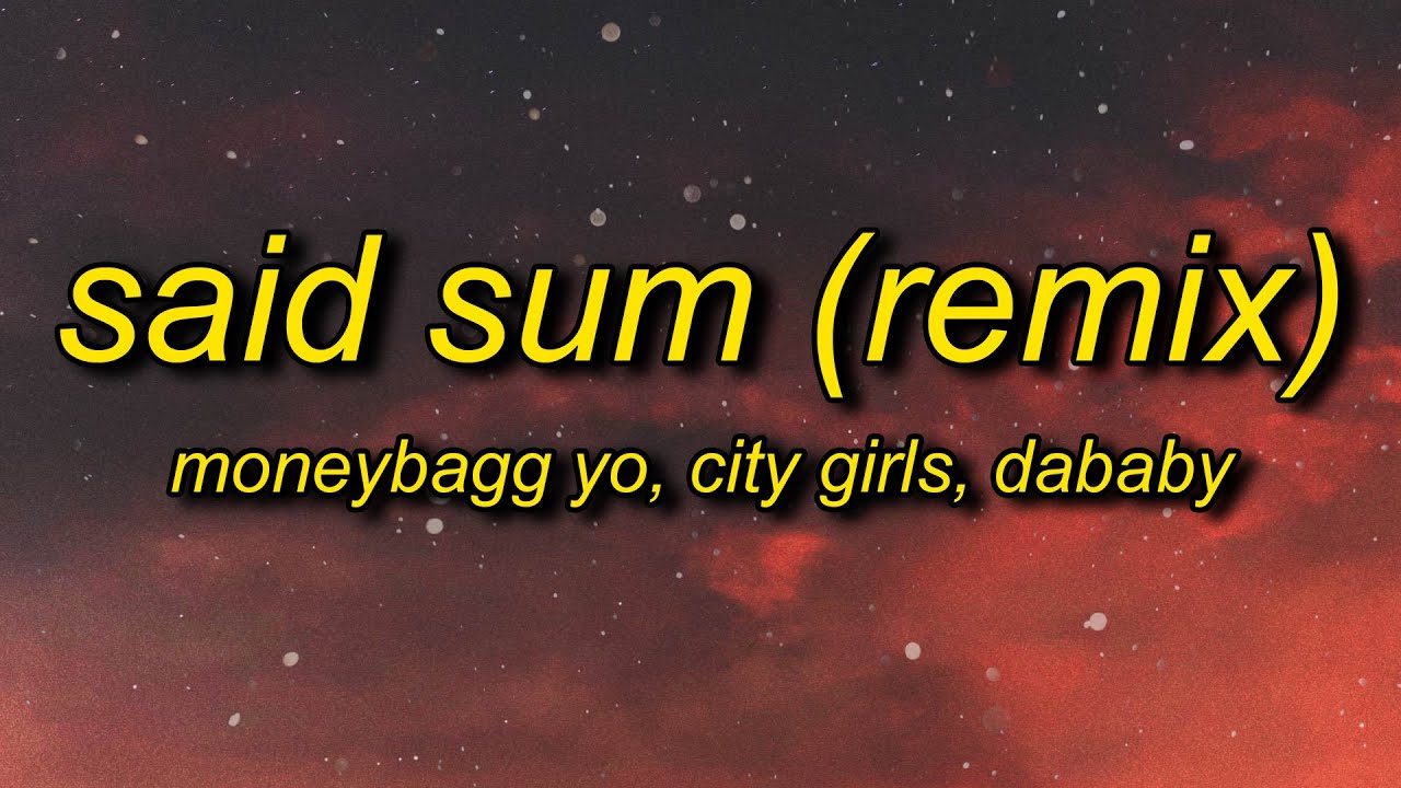 Said sum remix lyrics